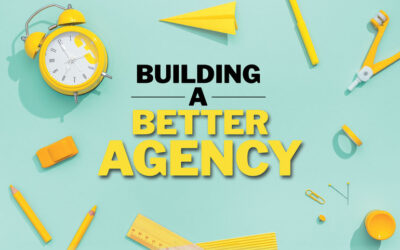 Building a Better Agency